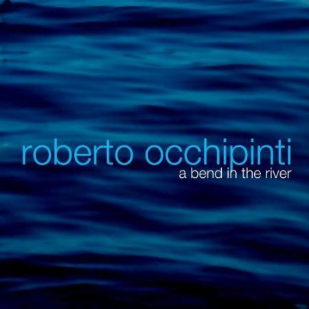 Roberto Occhipinti - A Bend in the River - Juno Nominated