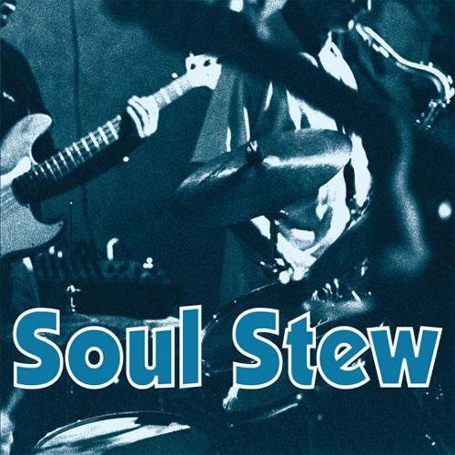 Soul Stew Volume 1